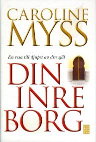 Caroline Myss - Din inre borg: En resa till djupet av din själ - På Svenska