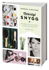 Naturligt snygg : så gör du en grön skönhetsdetox av Hannah Sjöström - På Svenska