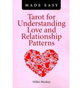 Tarot for Understanding Love and Relationship Patterns MADE EASY by Nikki MacKay - In English