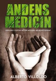 Alberto Villoldo - Andens Medicin - På Svenska