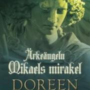 Ärkeängel Mikaels Mirakel av Doreen Virtue