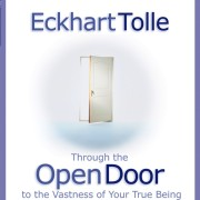 Through the Open Door  Journey to the Vastness of Your True Being by Eckhart Tolle