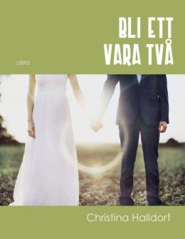 Bli ett - vara två  av Christina Halldorf - På Svenska