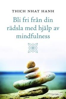 Bli fri från din rädsla med hjälp av mindfulness av Thich Nhat Hanh - På Svenska