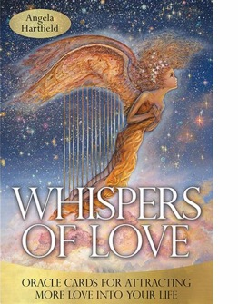 Whispers of Love Oracle: For Attracting More Love into Your Life by Angela Hartfield, Josephine (ART) Wall, - In English