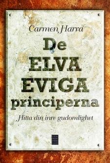De elva eviga principerna: Hitta din inre gudomlighet av Carmen Harra - På Svenska