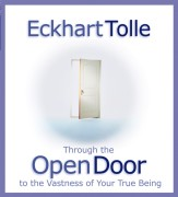 Through the Open Door  Journey to the Vastness of Your True Being by Eckhart Tolle