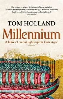 Millennium : The End of the World and the Forging of Christendom by Tom Holland - In English