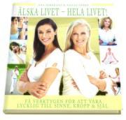 Älska livet - hela livet  av Niclas Thörn Thörn, Ewa Forkélius