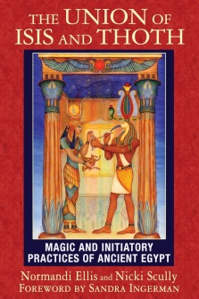 The Union of Isis and Thoth  Magic and Initiatory Practices of Ancient Egypt av Normandi Ellis, Nicki Scully - In english