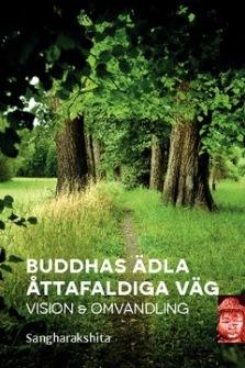 Buddhas ädla åttafaldiga väg : vision och omvandling  av Sangharakshita - På Svenska