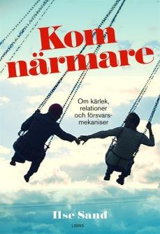 Kom närmare: Om kärlek, relationer och försvarsstrategier av Ilse Sand - På Svenska