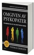 Omgiven av psykopater: Så undviker du att bli utnyttjad av andra  av Thomas Erikson