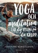 Yoga och meditation : lär dig lyssna på din kropp  av Josefine Bengtsson
