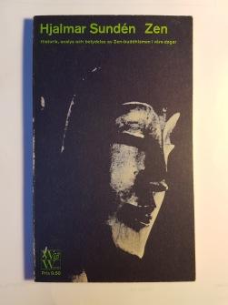 Zen historik, analys och betydelse av zenbuddhismen i våra dagar av Hjalmar Sundén - På Svenska