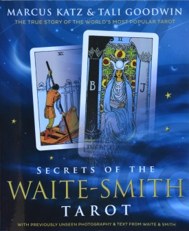 Secrets of the Waite-Smith Tarot  The True Story of the World's Most Popular Tarot by Marcus Katz, Tali Goodwin - In English