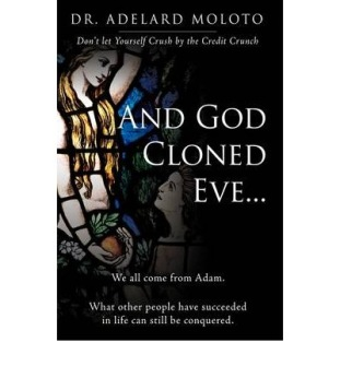 And god cloned eve…	by Dr. Adelard Moloto - In English