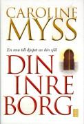 Caroline Myss - Din inre borg: En resa till djupet av din själ