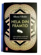 Alberto Villoldo - Hela Din Framtid