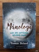 Månologi: Lär dig använda månens magi av Yasmin Boland