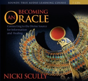 Becoming an Oracle: Connecting to the Divine Source for Information and Healing by Nicki Scully - In English