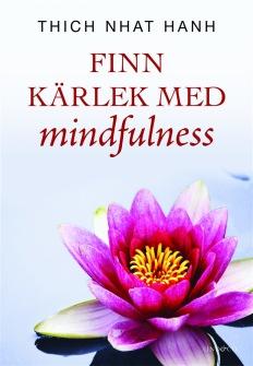 Finn kärlek med mindfulness av Thich Nhat Hanh - På Svenska