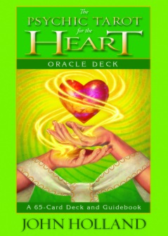 The Psychic Tarot for the Heart Oracle Deck  A 65-card Deck and Guidebook by John Holland - In English