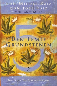 Den femte grundstenen: Din guide till självkännedom av Don Miguel Ruiz, Don Jose Ruiz - På Svenska