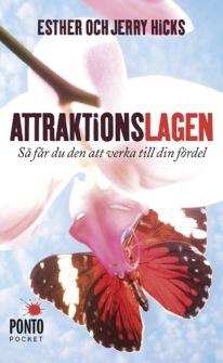 Attraktionslagen: Så får du den att verka till din fördel  av Esther Hicks, Jerry Hicks - På Svenska
