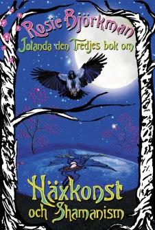 Jolanda den tredjes bok om häxkonst och shamanism av Rosie Björkman - På Svenska
