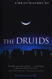 A Brief History of the Druids by Peter Berresford Ellis - In English