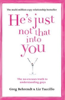 He's Just Not That Into You  The No-Excuses Truth to Understanding Guys by Greg Behrendt, Liz Tuccillo - In English