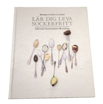 Lär dig leva sockerfritt av Monique le Roux Forslund - På Svenska