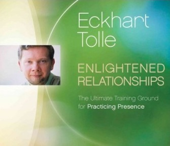 Eckhart Tolle - Enlightened Relationships, CD-Audio, 108 minutes. - In English