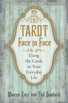 Tarot Face to Face  Using the Cards in Your Everyday Life av Marcus Katz, Tali Goodwin - In English