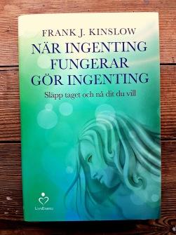 När ingenting fungerar gör ingenting: Släpp taget och nå dit du vill - av Frank J Kinslov - På Svenska