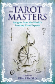The Tarot Masters  : Insights From the World's Leading Tarot Experts by Kim Arnold - In English