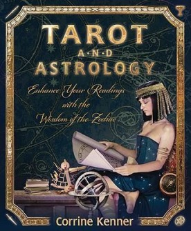 Tarot and Astrology  Enhance Your Readings with the Wisdom of the Zodiac by Corrine Kenner - In English