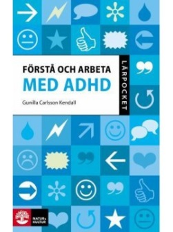 Förstå och arbeta med ADHD av Gunilla Carlsson Kendall - På Svenska