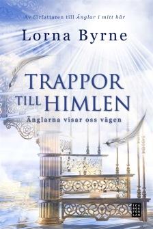 Trappor till himlen : änglarna visar vägen  av Lorna Byrne - På Svenska