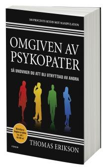 Omgiven av psykopater: Så undviker du att bli utnyttjad av andra  av Thomas Erikson - På Svenska