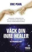 Väck din inre healer : återskapa förbindelsen till universum med hjälp av de nya energifrekvenserna  av Eric Pearl