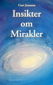 Insikter om mirakler av Curt Jonsson -
