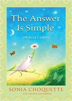 The Answer is Simple Oracle Cards  by Sonia Choquette -
