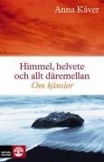 Himmel, helvete och allt däremellan : om känslor  av Anna Kåver