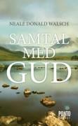 Samtal med Gud : en ovanlig dialog  av Neale Donald Walsch