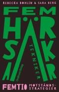 Fem härskartekniker : femtio motståndsstrategier  av Sara Berg, Rebecka Bohlin