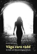 Våga vara rädd : en bok om utmattningssyndrom  av Emma Holmgren