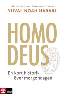 Homo Deus : en kort historik över morgondagen  av Yuval Noah Harari -