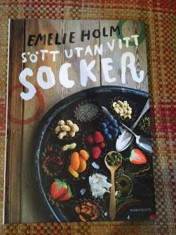 Sött utan vitt socker  av Emelie Holm -